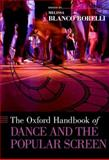 The Oxford Handbook of Dance and the Popular Screen, , 0199897824