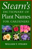 Stearn's Dictionary of Plant Names for Gardeners 9780304347827