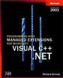 Programming with Managed Extensions for Microsoft Visual C++. NET 2003, Grimes, Richard, 0735617821