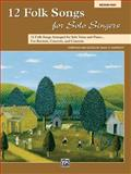 12 Folk Songs for Solo Singers, Alfred Publishing Staff, 0739057820