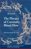 The Physics of Coronary Blood Flow, Zamir, M., 144193782X