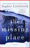 The Missing Place, Sophie Littlefield, 1476757828