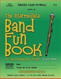 The Intermediate Band Fun Book (High Clarinet), Larry Newman, 1481227823