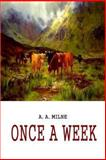 Once a Week, A. A. Milne, 1481847821