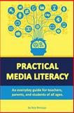 Practical Media Literacy, Nick Pernisco, 1493657828