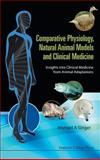 Comparative Physiology, Natural Animal Models and Clinical Medicine, Michael Alan Singer, 1860947824