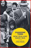 Changing Times : New Zealand since 1945, Carlyon, Jenny and Morrow, Diana, 1869407822