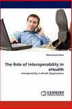 The Role of Interoperability in Ehealth, Muhammad Azam, 3838377826