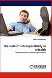 The Role of Interoperability in Ehealth, Muhammad Azam, 3838377826