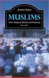 Muslims Vol. 2 : Their Religious Beliefs and Practices, Rippin, Andrew, 0415217822