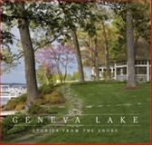 Geneva Lake : Stories from the Shore,, 061529782X
