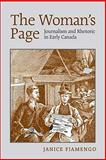 The Woman's Page : Journalism and Rhetoric in Early Canada, Fiamengo, Janice, 0802097820