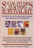 Social Studies Teacher's Survival Kit, Grades 7-12 : Ready-to-Use Activities for Teaching Specific Skills, Lovett, Martha and Partin, Ronald L., 0876287828