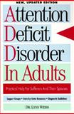 The Attention Deficit Disorder in Adults : Support and Practical Help for Sufferers and Their Spouses, Weiss, Lynn, 0878337822