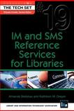 IM and SMS Reference Services for Libraries, Amanda Bielskas and Kathleen M. Dreyer, 1555707823
