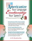 Americanize Your Language and Emotionalize Your Speech!, Rimaletta Ray, 1889057827