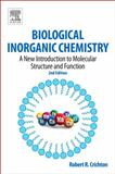 Biological Inorganic Chemistry : A New Introduction to Molecular Structure and Function, Crichton, Robert, 0444537821