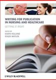 Writing for Publication in Nursing and Healthcare : Getting It Right, Holland, Karen and Rabun, J. Stanley, 0470657820