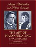 The Art of Piano Pedaling, Anton Rubinstein and Teresa Carreno, 048642782X