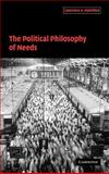 The Political Philosophy of Needs 9780521827829
