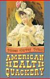 American Health Quackery : Collected Essays of James Harvey Young, Young, James Harvey, 0691047820