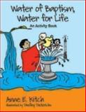 Water of Baptism, Water for Life, Anne E. Kitch, 081922782X