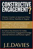 Constructive Engagement? : Chester Crocker and American Policy in South Africa, Namibia and Angola, 1981-8, Davies, J. E., 0821417827