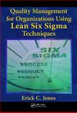 Quality Management for Organizations Using Lean Six Sigma Techniques 1st Edition