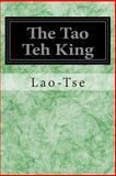 The Tao Teh King, Lao-Tse, 1497387825