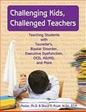 Challenging Kids, Challenged Teachers, Leslie E. Packer and Sheryl K. Pruitt, 1890627828