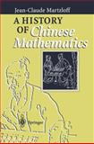 A History of Chinese Mathematics, Martzloff, Jean-Claude, 3540337822