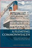 A Floating Commonwealth : Politics, Culture, and Technology on Britain's Atlantic Coast, 1860-1930, Harvie, Christopher, 0198227833