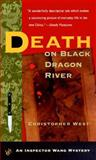 Death on Black Dragon River, Christopher West, 0425167836