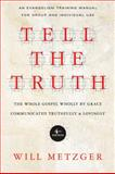 Tell the Truth, Will Metzger, 0830837833