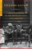 Speaking History : Oral Histories of the American Past, 1865-Present, Mercier, Laurie and Armitage, Sue, 1403977836