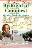 By Right of Conquest, G. A. Henty, 1477547835