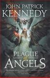 Plague of Angels, John Kennedy, 1495367835