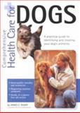Comprehensive Health Care for Dogs, James E. McKay, 1559717831