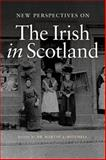 New Perspectives on the Irish in Scotland, , 1904607837