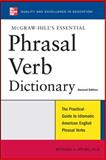 McGraw-Hill's Essential Phrasal Verbs Dictionary, Richard A. Spears, 0071497838