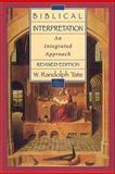 Biblical Interpretation : An Integrated Approach, Tate, W. Randolph, 0801047838