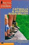 Best Hikes for Children in the Catskills and Hudson River Valley, Cynthia Copeland and Thomas J. Lewis, 0898867835