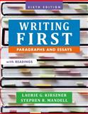 Writing First with Readings : Paragraphs and Essays, Kirszner, Laurie G. and Mandell, Stephen R., 1457667835
