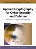 Applied Cryptography for Cyber Security and Defense : Information Encryption and Cyphering, Hamid R. Nemati, 161520783X