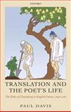 Translation and the Poet's Life : The Ethics of Translating in English Culture, 1646-1726, Davis, Paul, 0199297835