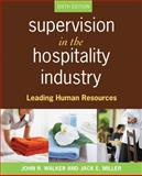 Supervision in the Hospitality Industry : Leading Human Resources, Walker, John R. and Miller, Jack E., 0470077832