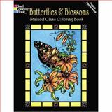 Butterflies and Blossoms Stained Glass Coloring Book, Carol Schmidt, 048646783X