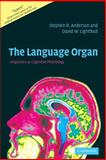 The Language Organ : Linguistics as Cognitive Physiology, Anderson, Stephen R. and Lightfoot, David, 0521007836