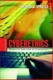 CyberEthics : Morality and Law in Cyberspace, Spinello, Richard A., 0763737836