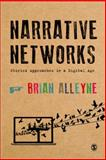 Narrative Networks : Storied Approaches in a Digital Age, Alleyne, Brian, 0857027832